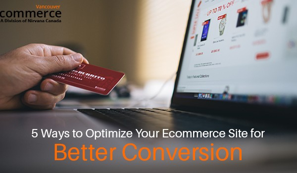 Optimize Your Ecommerce Site for Better Conversion