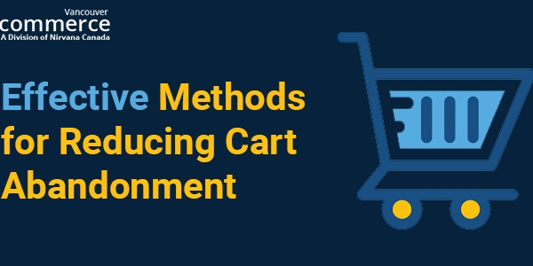 Effective Methods for Reducing Cart Abandonment