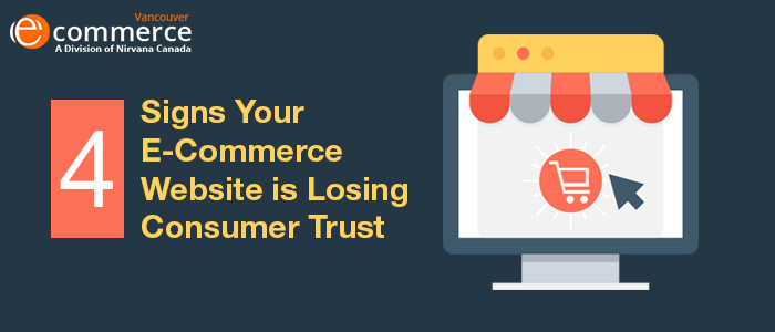 4 Signs Your E-Commerce Website is Losing Consumer Trust