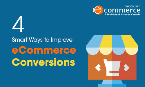 4 Smart Ways to Improve eCommerce Conversions