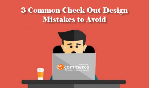 3 Common Check Out Design Mistakes to Avoid