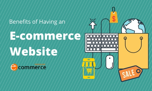 Benefits of Having an E-commerce Website